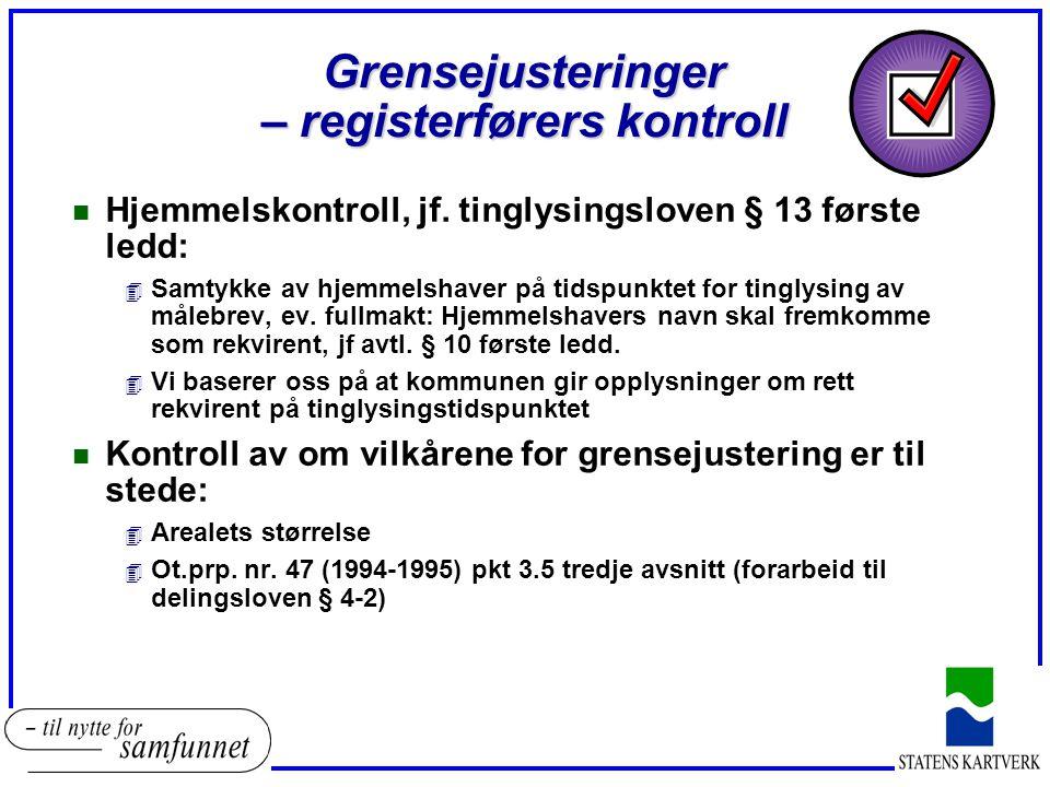 Grensejusteringer – registerførers kontroll