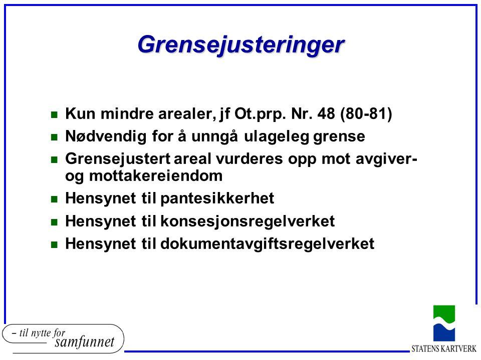 Grensejusteringer Kun mindre arealer, jf Ot.prp. Nr. 48 (80-81)