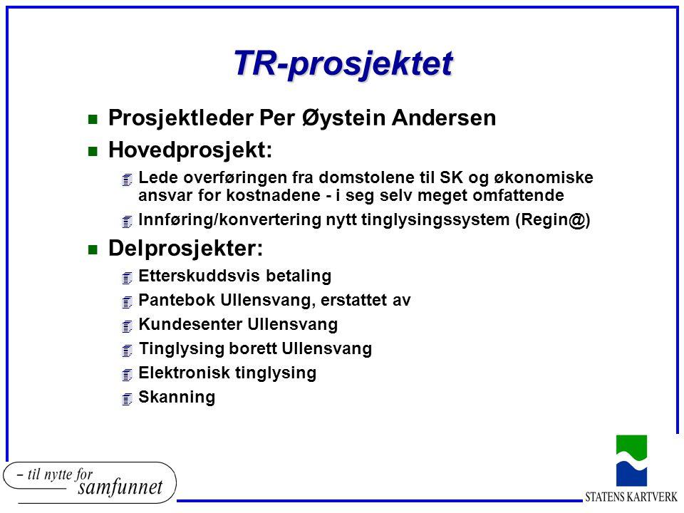 TR-prosjektet Prosjektleder Per Øystein Andersen Hovedprosjekt: