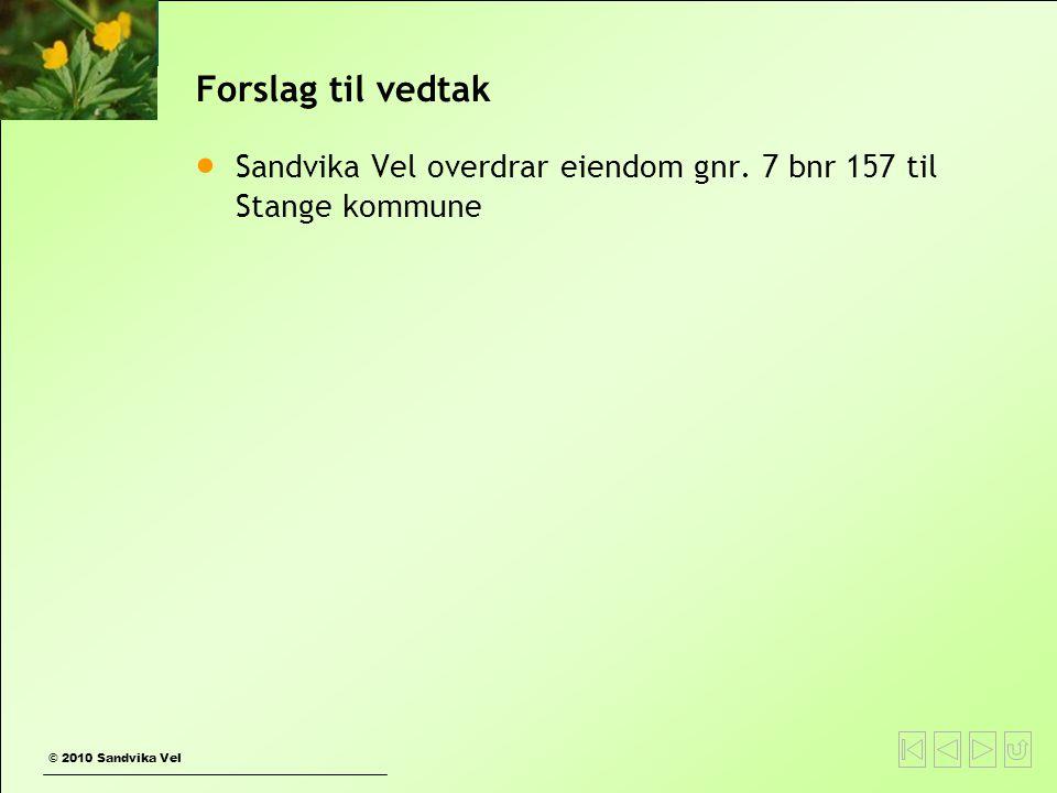 Forslag til vedtak Sandvika Vel overdrar eiendom gnr.