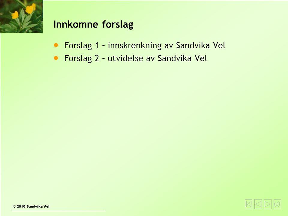 Innkomne forslag Forslag 1 – innskrenkning av Sandvika Vel