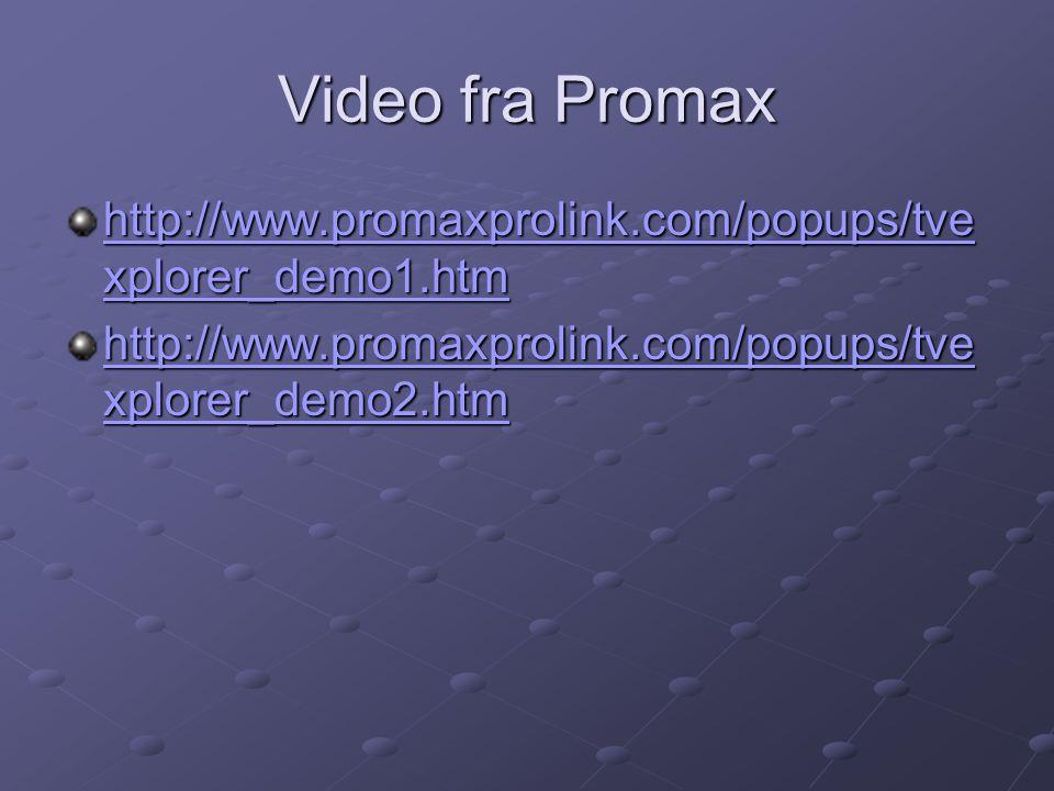 Video fra Promax http://www.promaxprolink.com/popups/tvexplorer_demo1.htm.