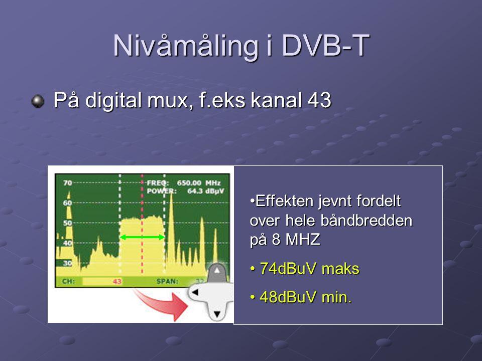 Nivåmåling i DVB-T På digital mux, f.eks kanal 43