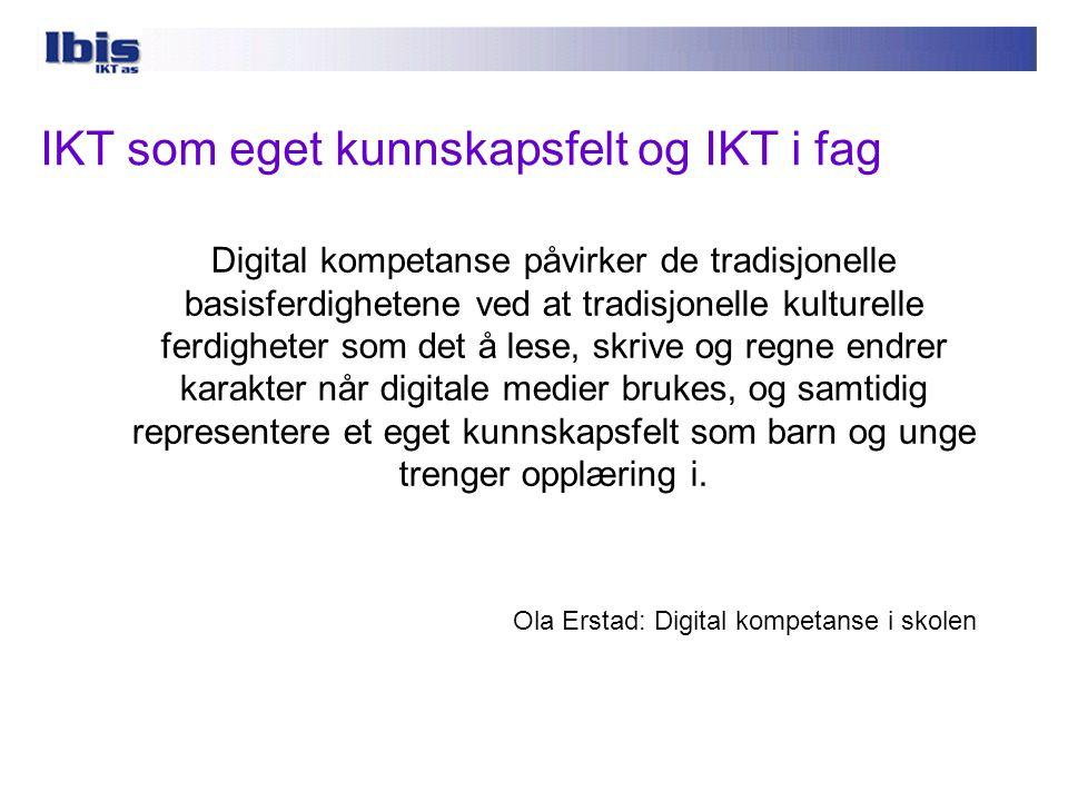 IKT som eget kunnskapsfelt og IKT i fag