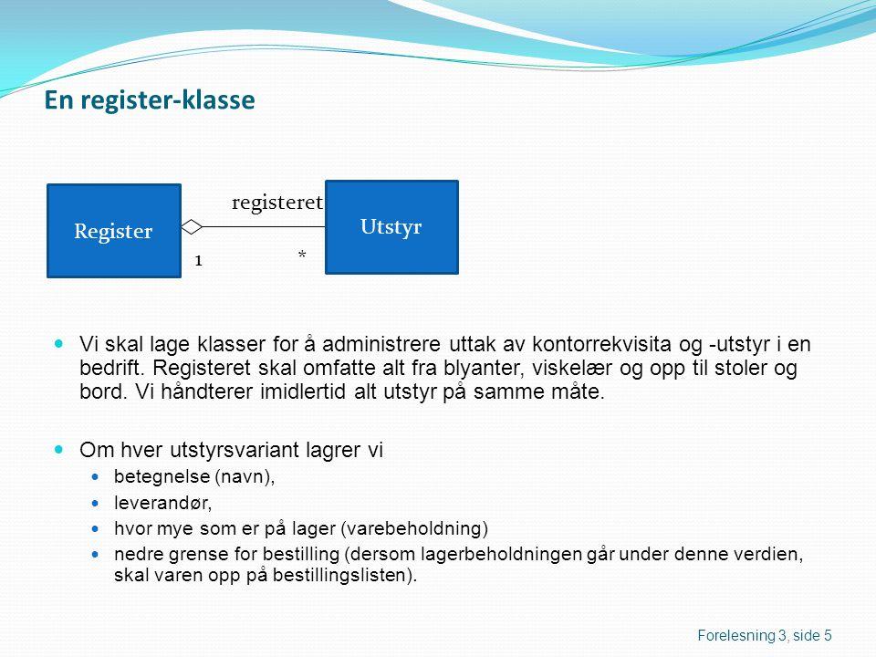 En register-klasse Register registeret Utstyr 1 *