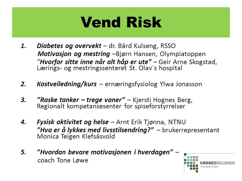 Vend Risk Diabetes og overvekt – dr. Bård Kulseng, RSSO