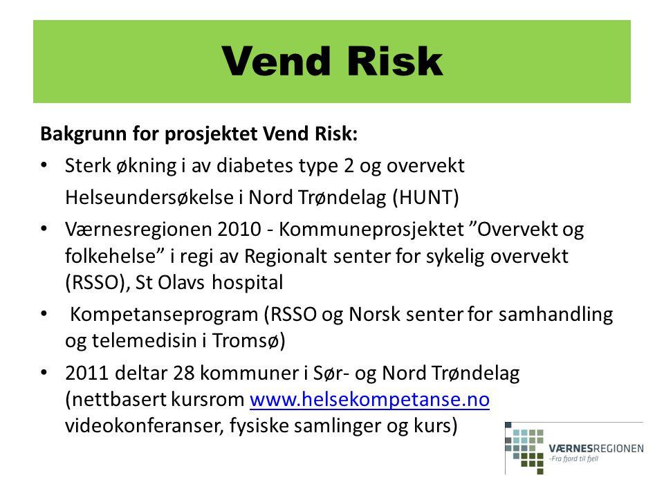 Vend Risk Bakgrunn for prosjektet Vend Risk: