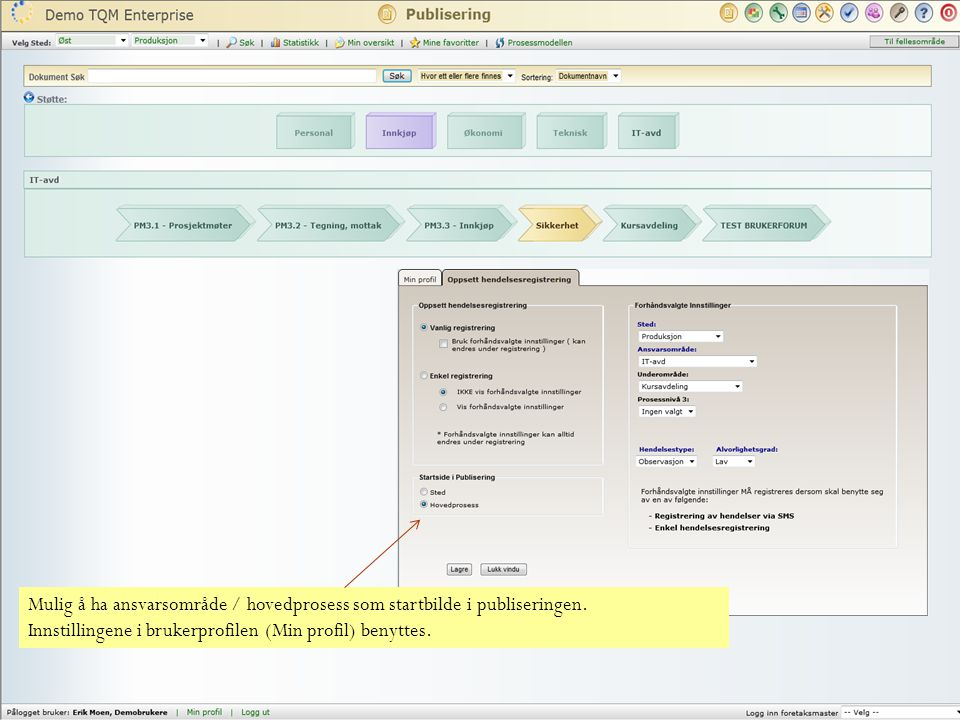 Mulig å ha ansvarsområde / hovedprosess som startbilde i publiseringen