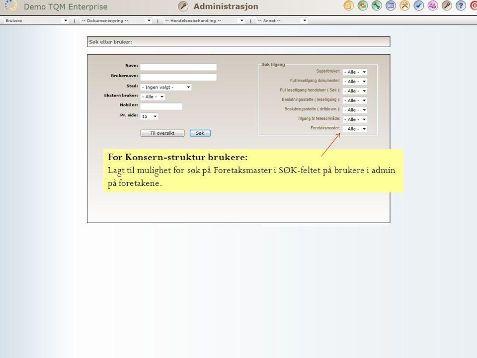 For Konsern-struktur brukere: Lagt til mulighet for søk på Foretaksmaster i SØK-feltet på brukere i admin på foretakene.