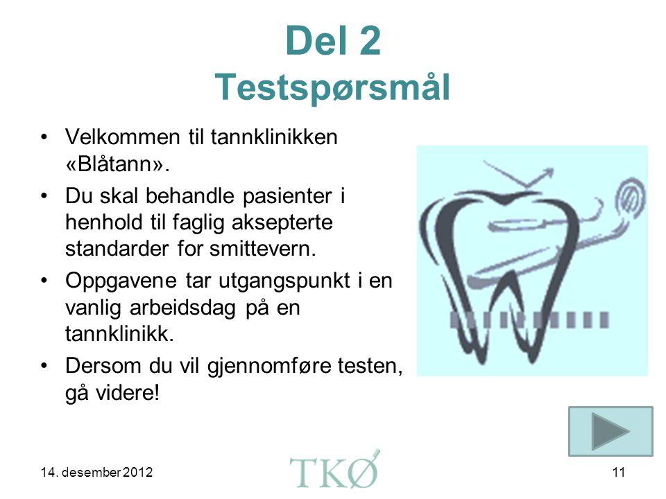 Del 2 Testspørsmål Velkommen til tannklinikken «Blåtann».