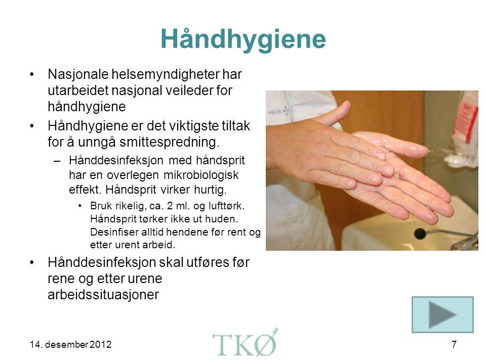 Håndhygiene Nasjonale helsemyndigheter har utarbeidet nasjonal veileder for håndhygiene.