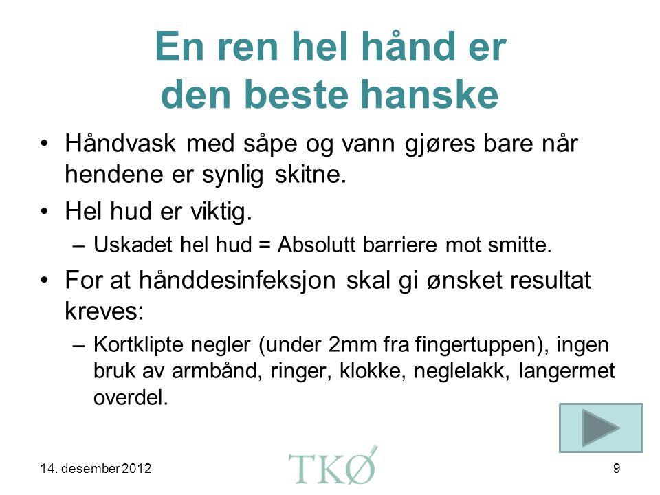 En ren hel hånd er den beste hanske