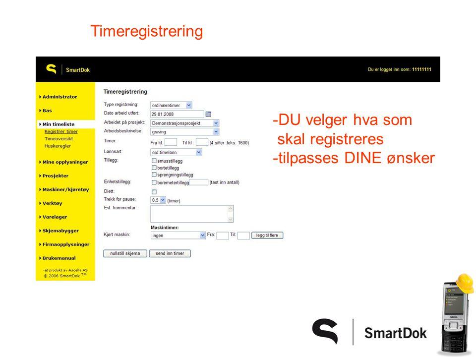 Timeregistrering -DU velger hva som skal registreres -tilpasses DINE ønsker