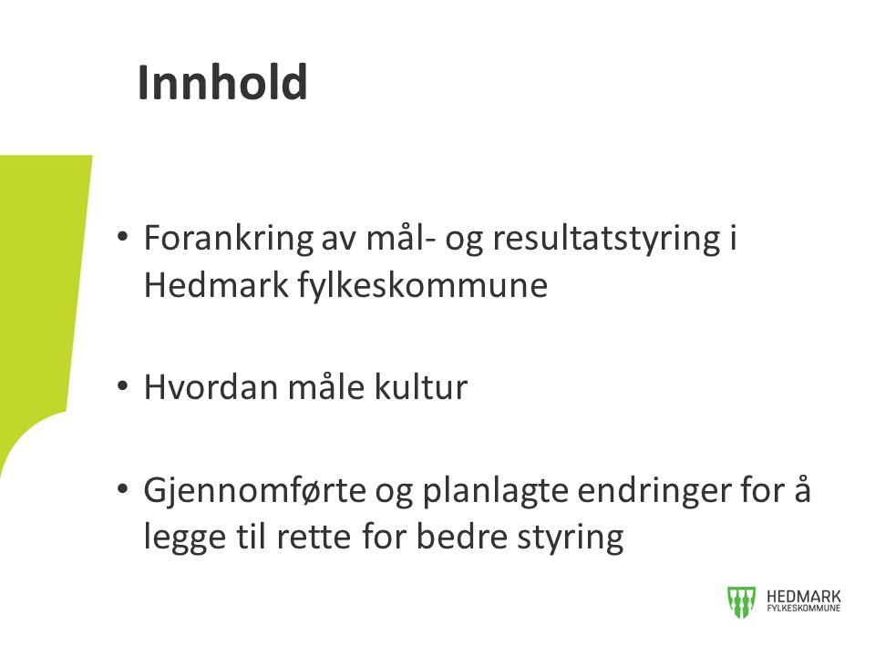 Innhold Forankring av mål- og resultatstyring i Hedmark fylkeskommune