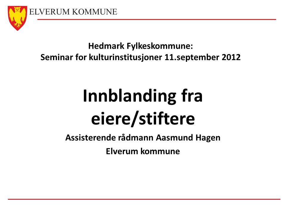 Innblanding fra eiere/stiftere Assisterende rådmann Aasmund Hagen