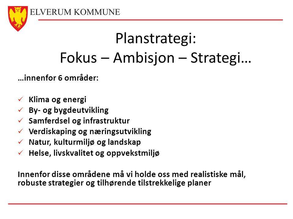 Planstrategi: Fokus – Ambisjon – Strategi…