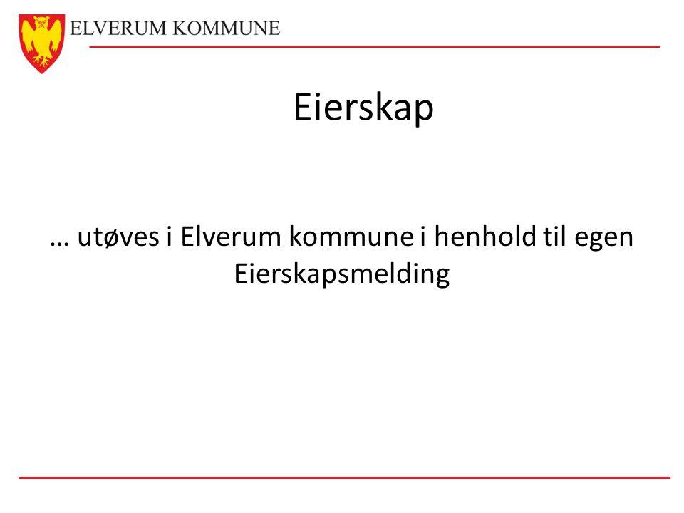 … utøves i Elverum kommune i henhold til egen Eierskapsmelding