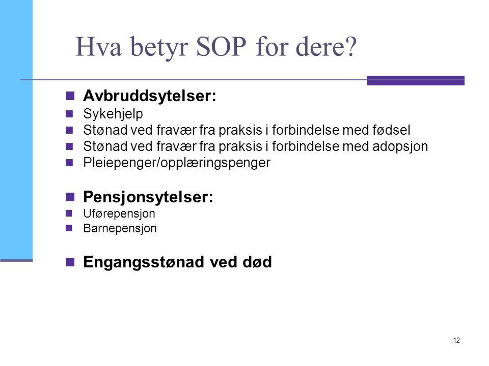 Hva betyr SOP for dere Avbruddsytelser: Pensjonsytelser: