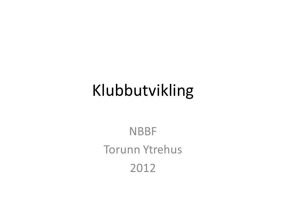 Klubbutvikling NBBF Torunn Ytrehus 2012