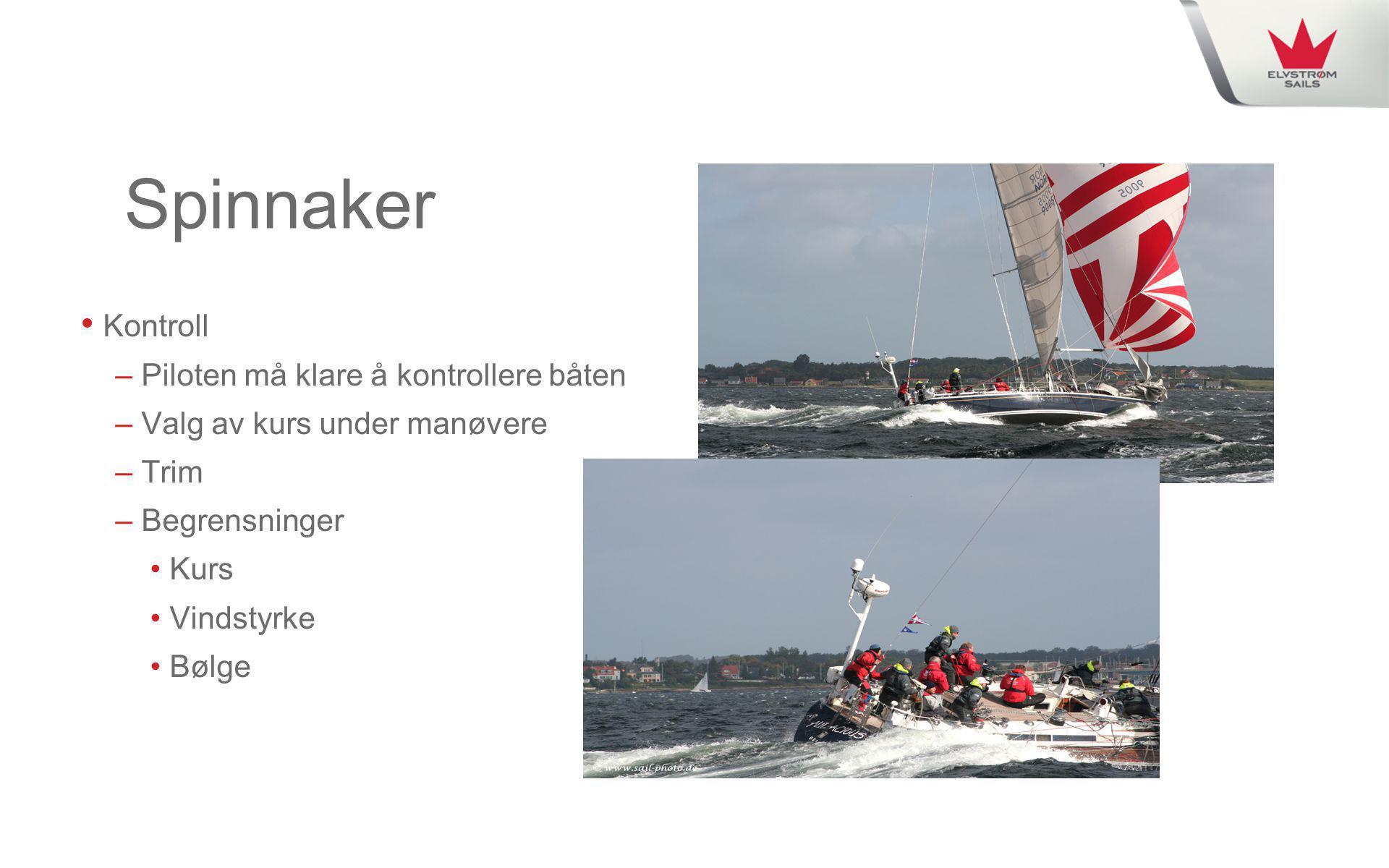 Spinnaker Kontroll Piloten må klare å kontrollere båten