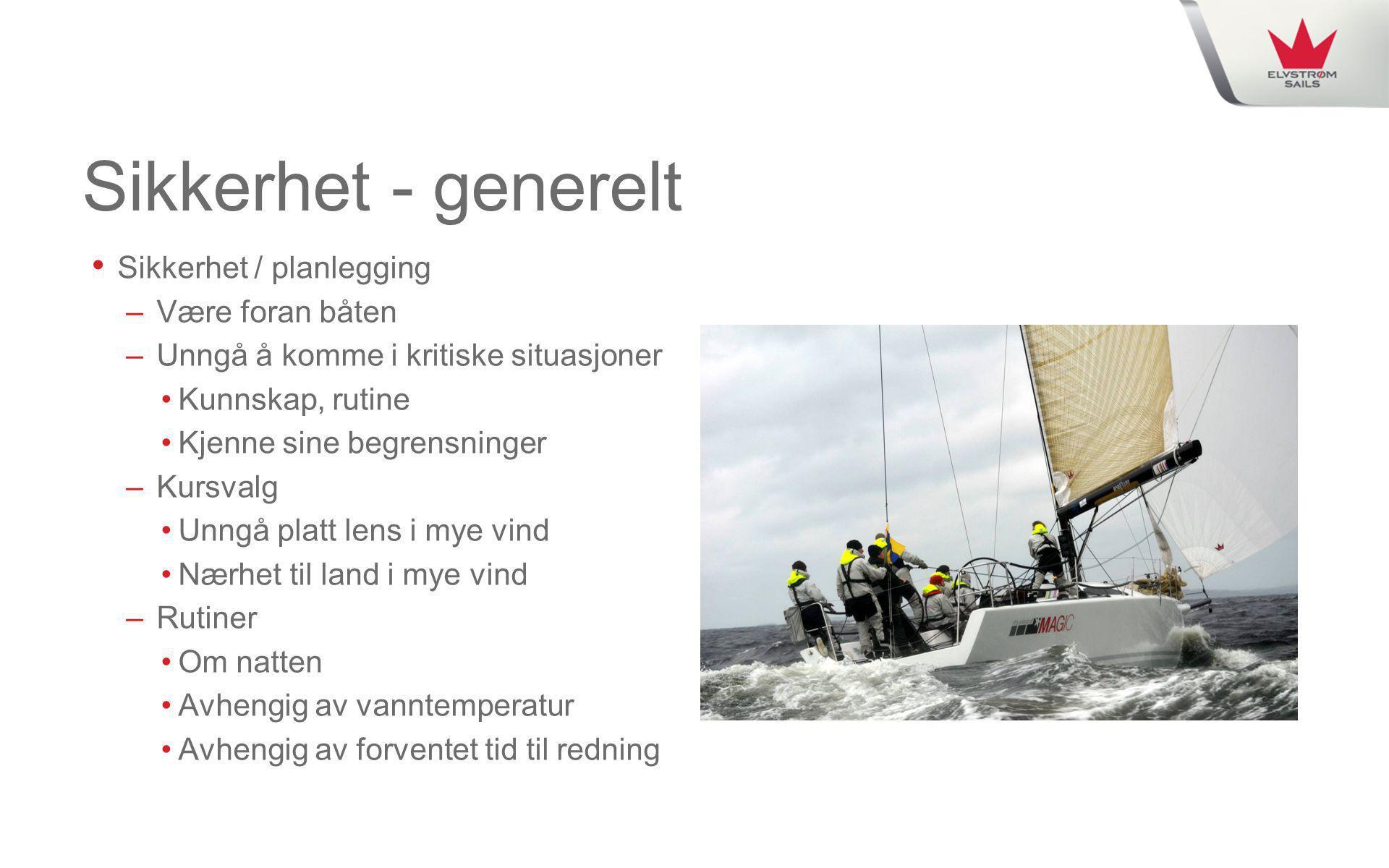 Sikkerhet - generelt Sikkerhet / planlegging Være foran båten