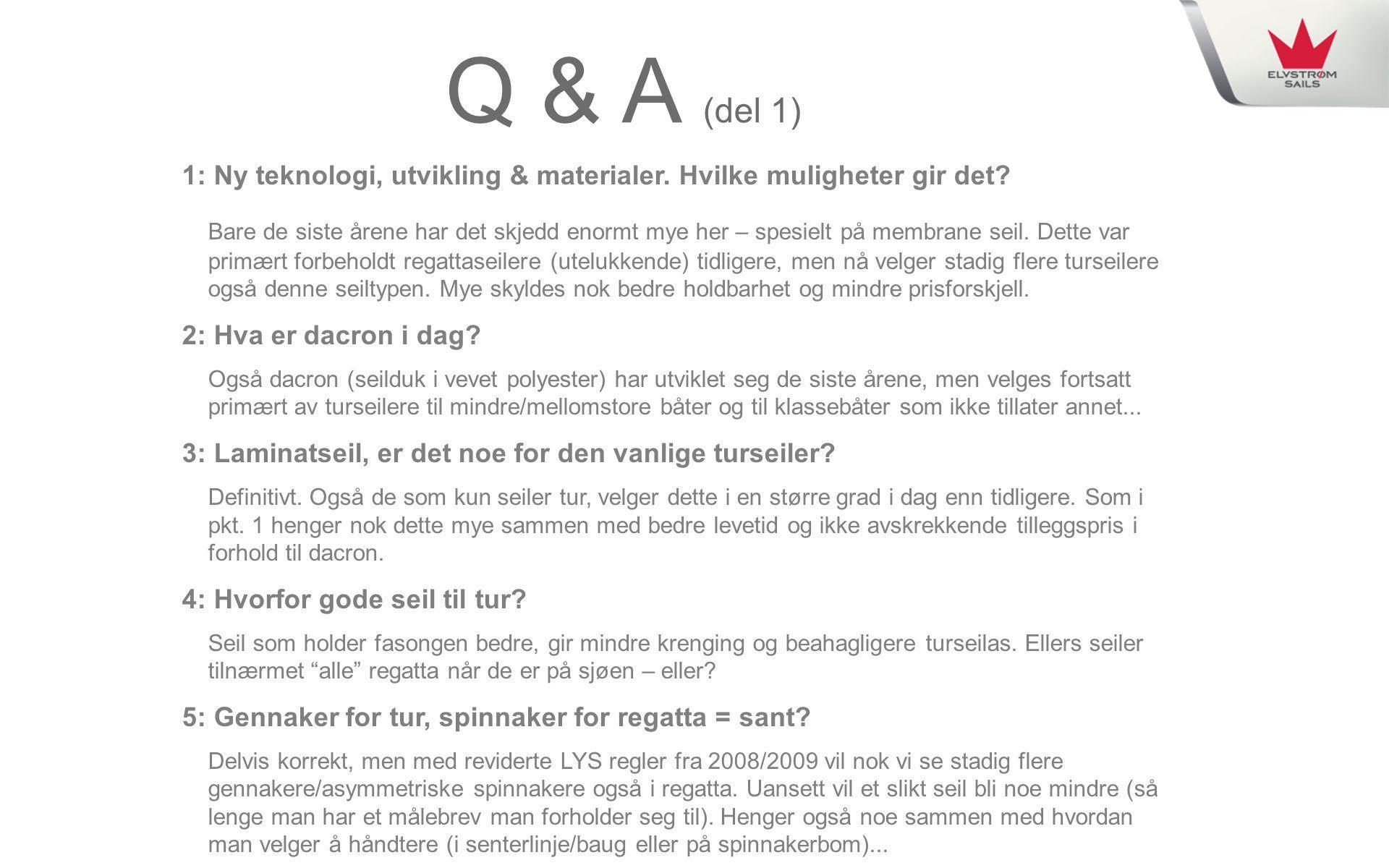 Q & A (del 1) 1: Ny teknologi, utvikling & materialer. Hvilke muligheter gir det