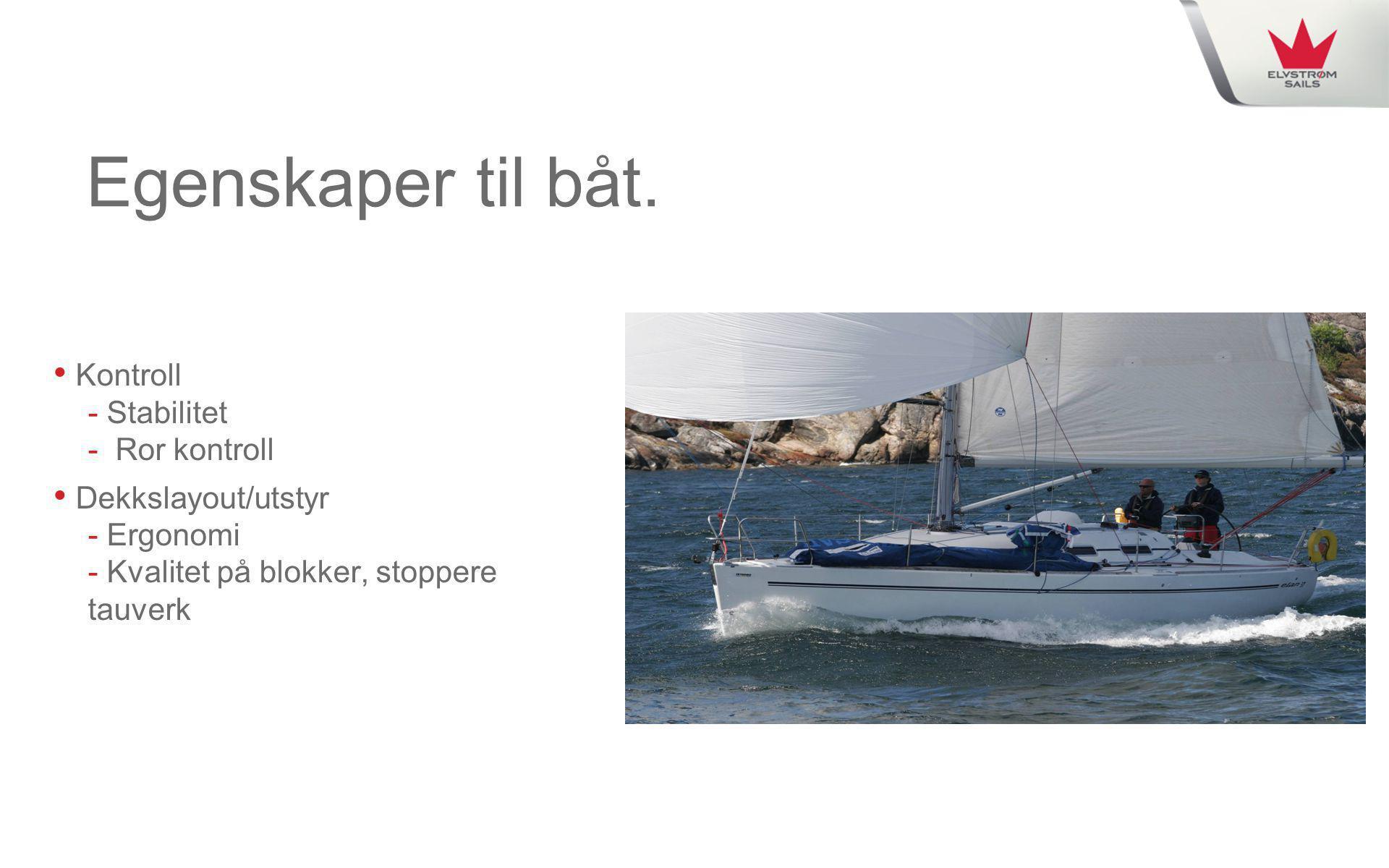 Egenskaper til båt. Kontroll - Stabilitet - Ror kontroll