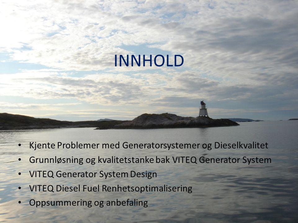 INNHOLD Kjente Problemer med Generatorsystemer og Dieselkvalitet