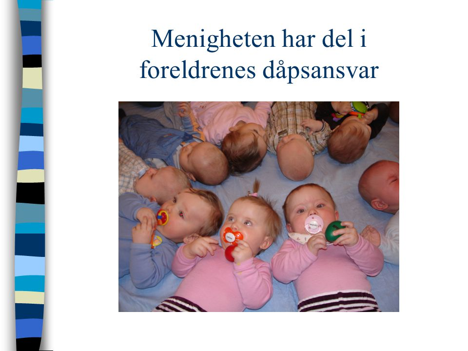 Menigheten har del i foreldrenes dåpsansvar