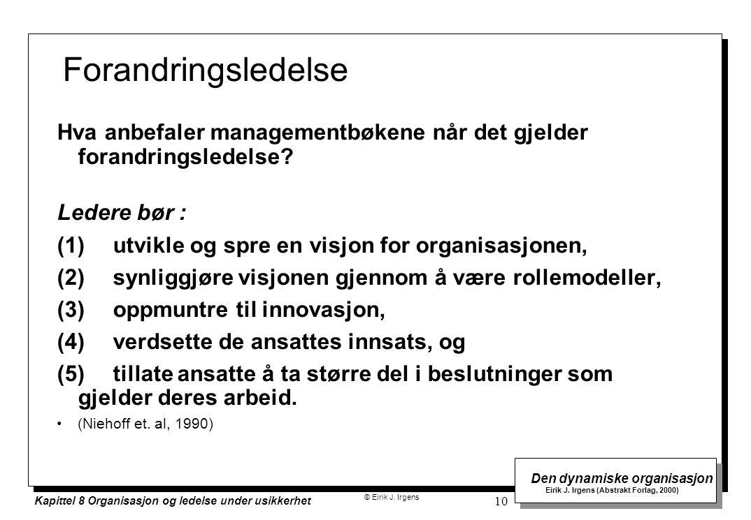 Forandringsledelse Hva anbefaler managementbøkene når det gjelder forandringsledelse Ledere bør :