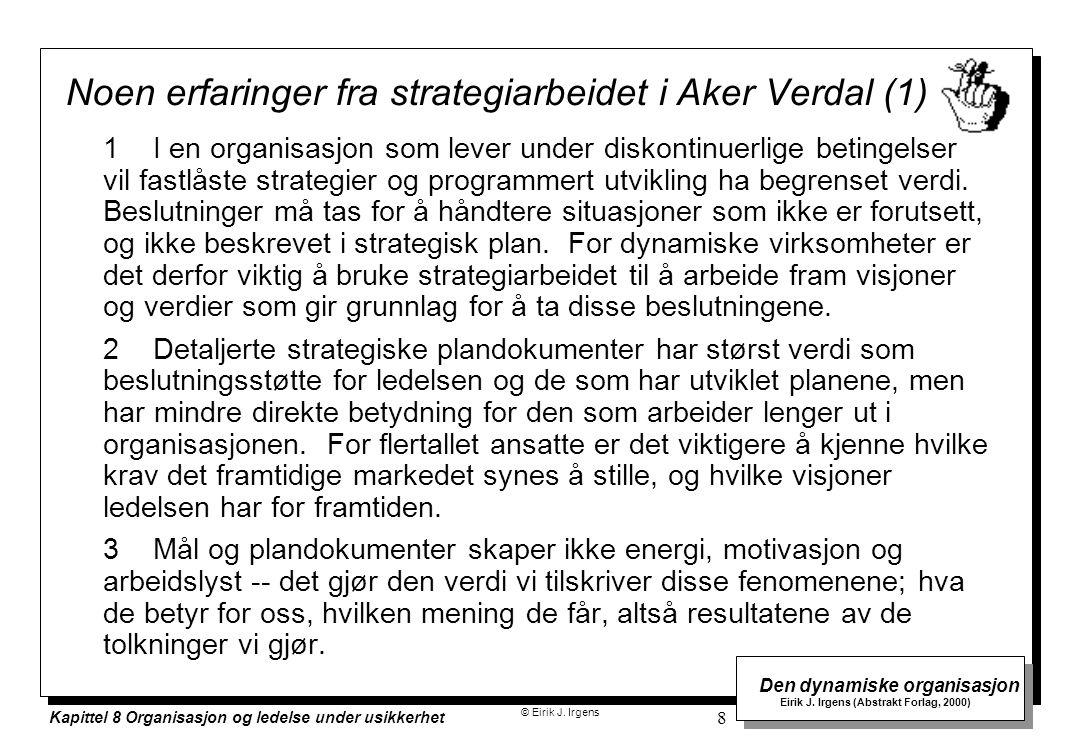 Noen erfaringer fra strategiarbeidet i Aker Verdal (1)