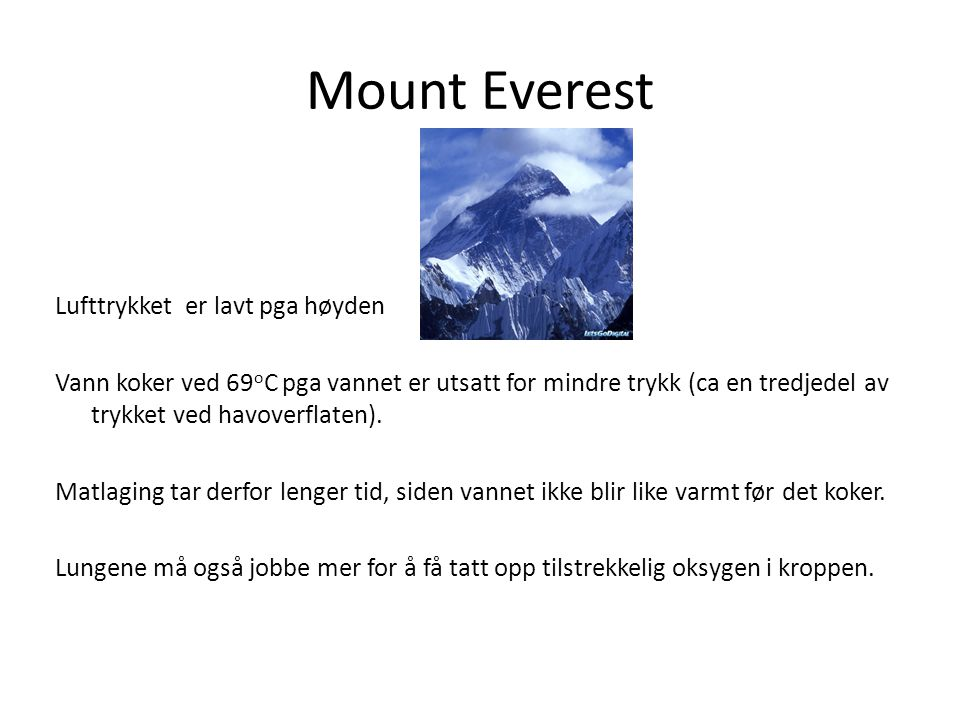 Mount Everest Lufttrykket er lavt pga høyden