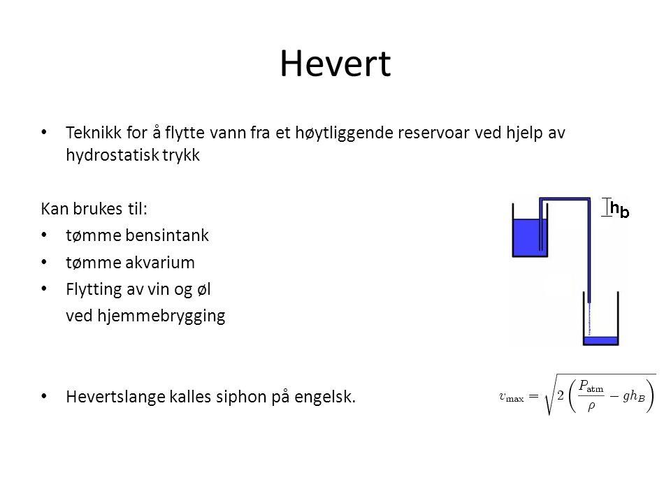 Hevert Teknikk for å flytte vann fra et høytliggende reservoar ved hjelp av hydrostatisk trykk. Kan brukes til: