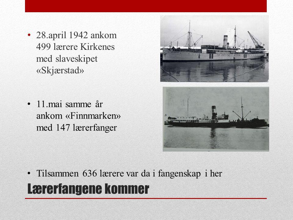28.april 1942 ankom 499 lærere Kirkenes med slaveskipet «Skjærstad»