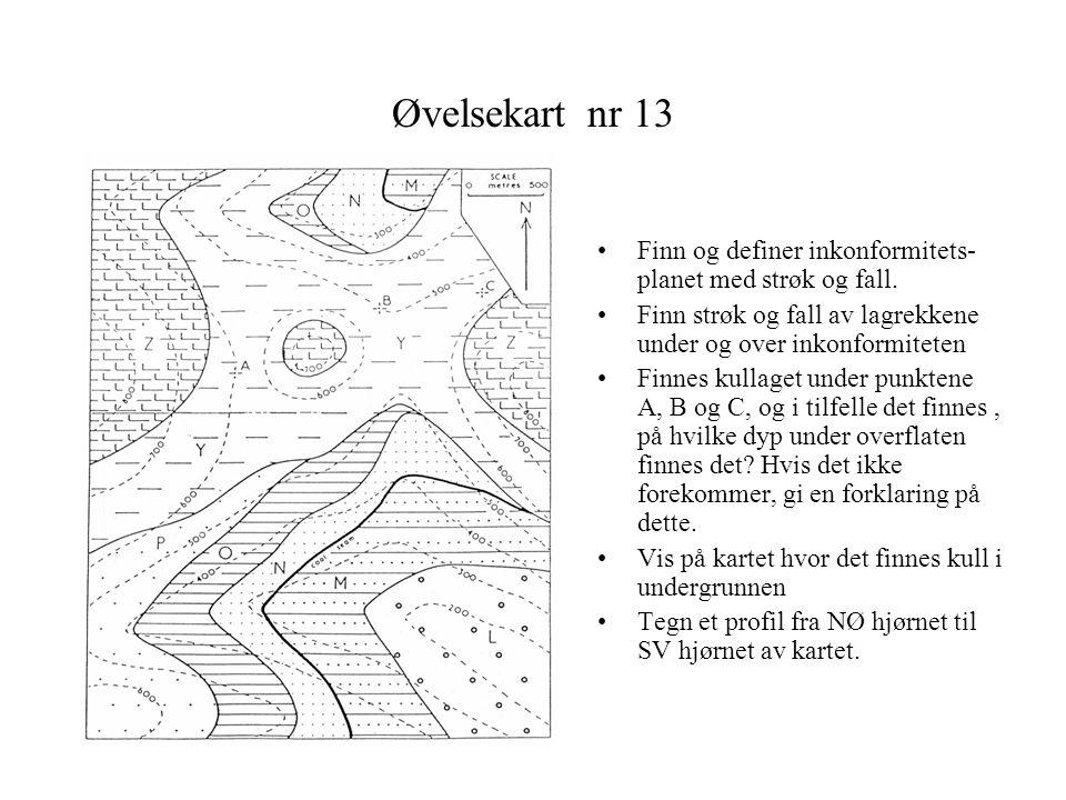 Øvelsekart nr 13 Finn og definer inkonformitets-planet med strøk og fall. Finn strøk og fall av lagrekkene under og over inkonformiteten.