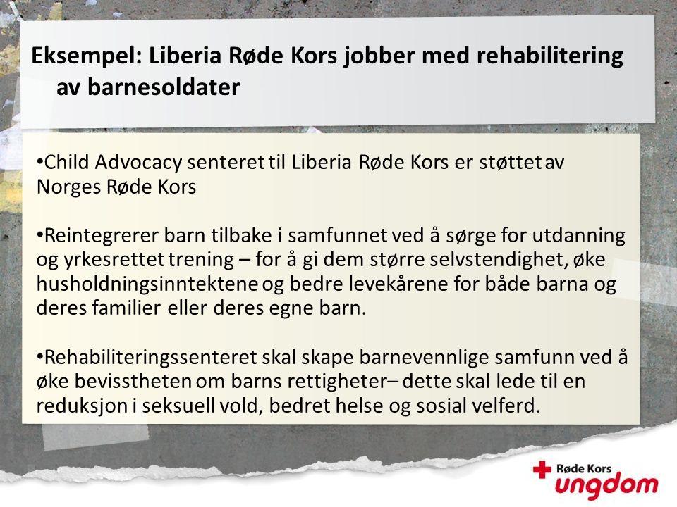 Eksempel: Liberia Røde Kors jobber med rehabilitering av barnesoldater