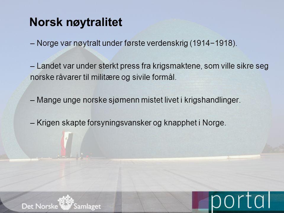 Norsk nøytralitet – Norge var nøytralt under første verdenskrig (1914−1918).