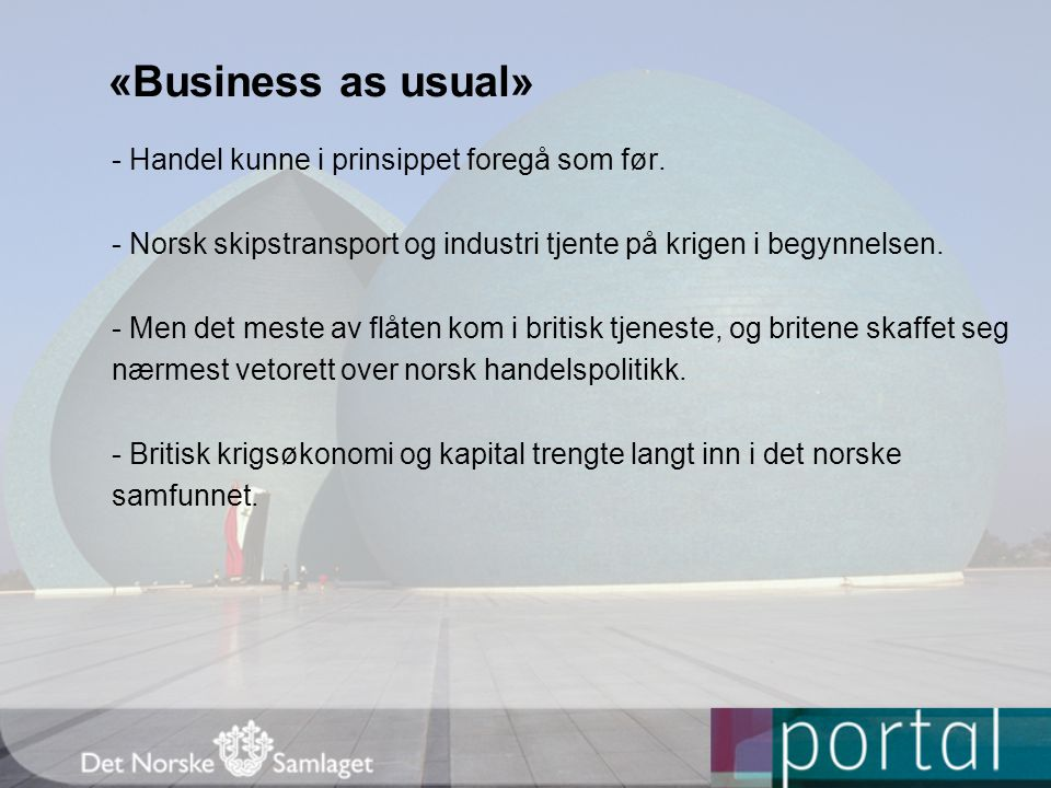 «Business as usual» - Handel kunne i prinsippet foregå som før.