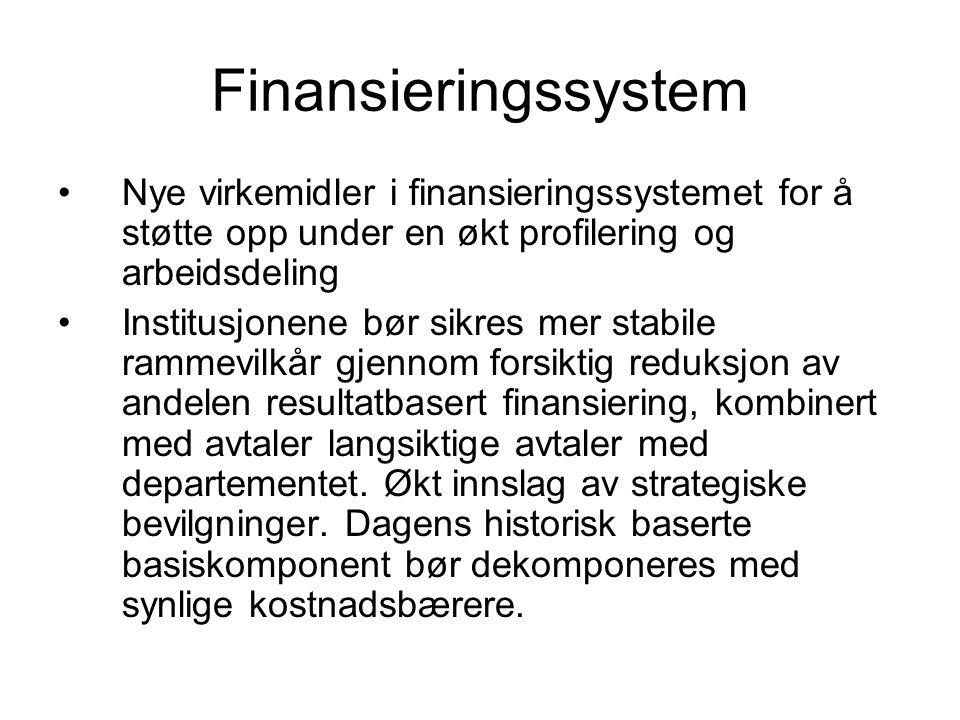 Finansieringssystem Nye virkemidler i finansieringssystemet for å støtte opp under en økt profilering og arbeidsdeling.