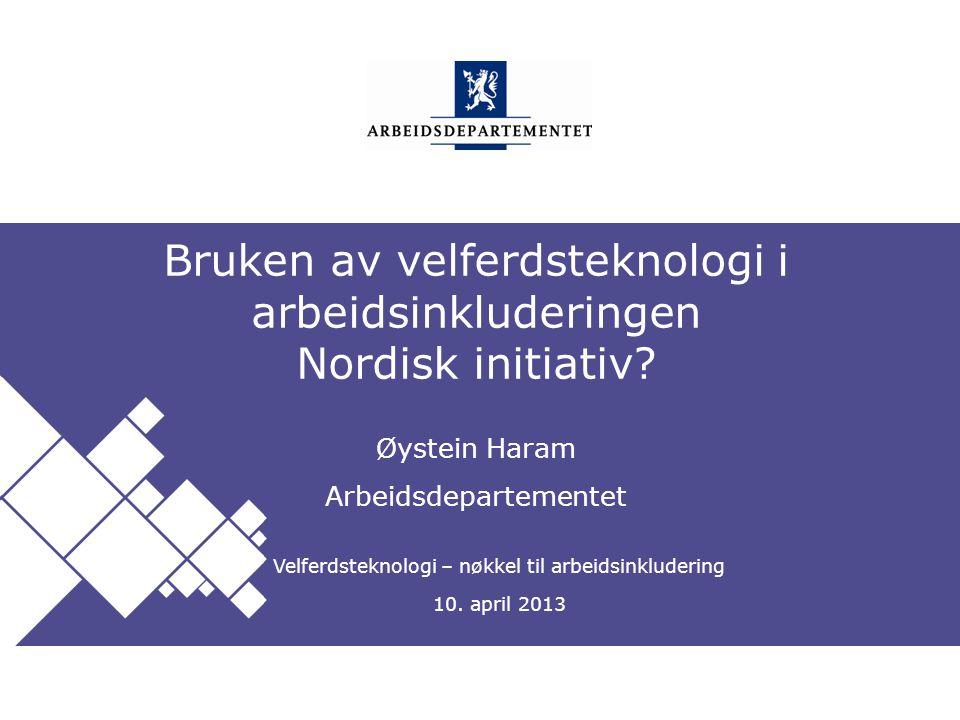 Bruken av velferdsteknologi i arbeidsinkluderingen Nordisk initiativ
