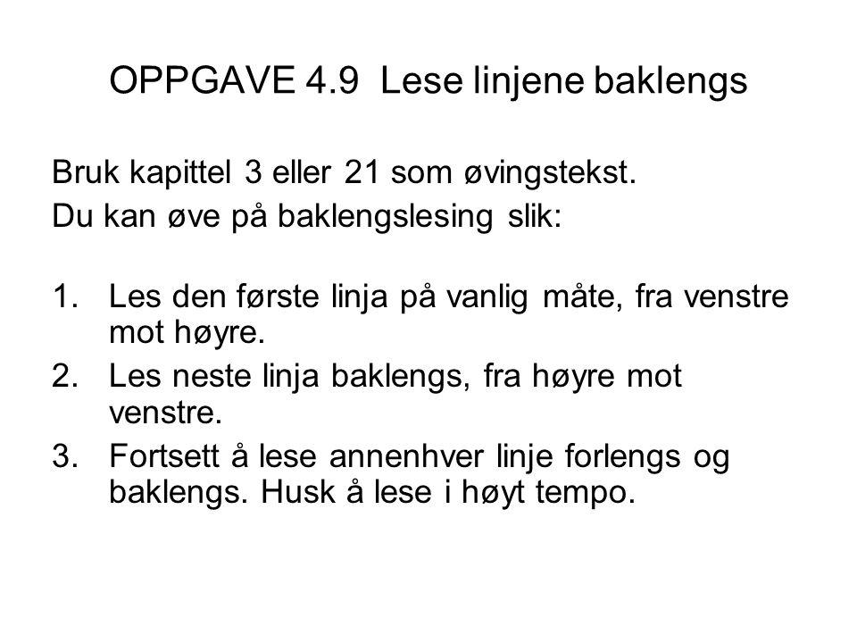OPPGAVE 4.9 Lese linjene baklengs