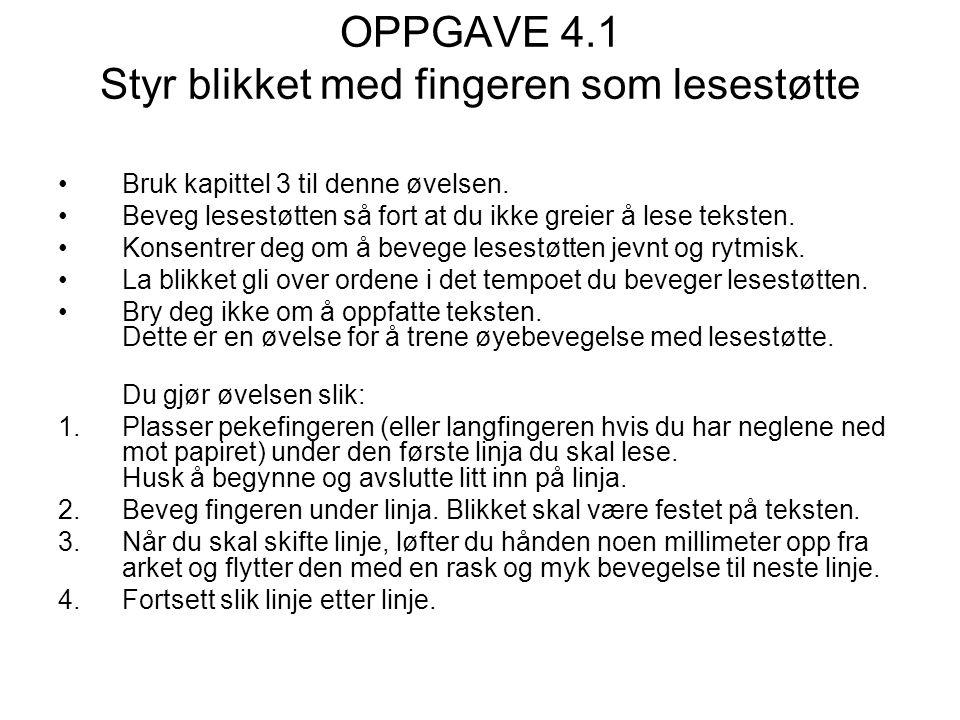 OPPGAVE 4.1 Styr blikket med fingeren som lesestøtte