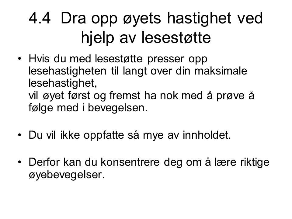 4.4 Dra opp øyets hastighet ved hjelp av lesestøtte