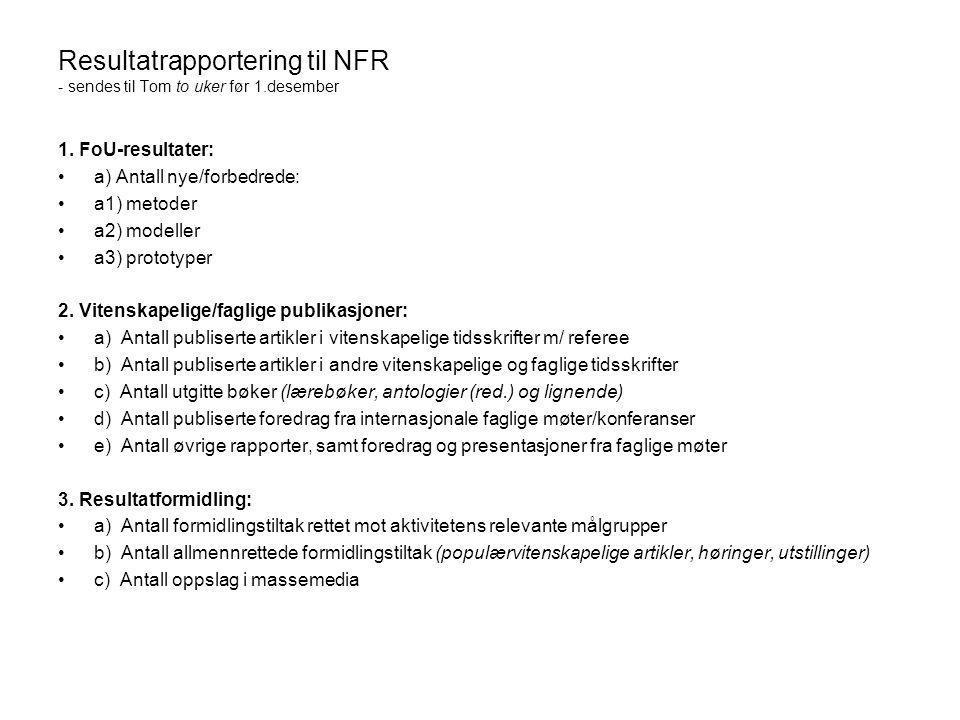 Resultatrapportering til NFR - sendes til Tom to uker før 1.desember
