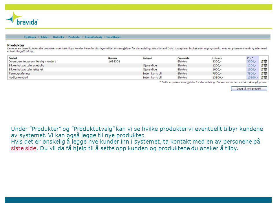 Under Produkter og Produktutvalg kan vi se hvilke produkter vi eventuellt tilbyr kundene av systemet.