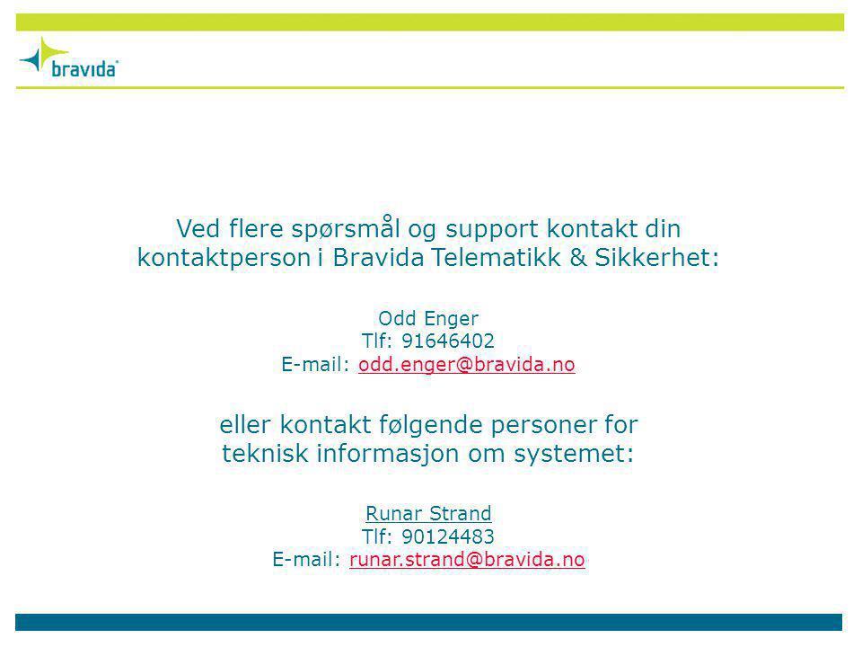 Runar Strand Tlf: 90124483 E-mail: runar.strand@bravida.no