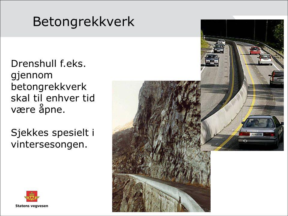 Betongrekkverk Drenshull f.eks. gjennom betongrekkverk skal til enhver tid være åpne.