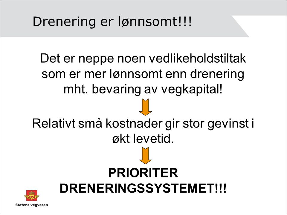 PRIORITER DRENERINGSSYSTEMET!!!