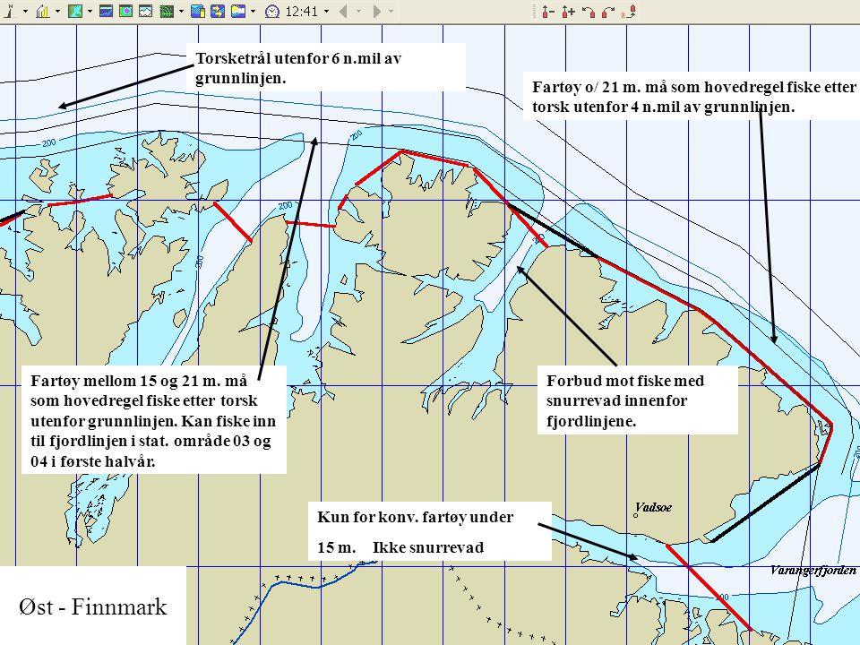 Øst - Finnmark Torsketrål utenfor 6 n.mil av grunnlinjen.