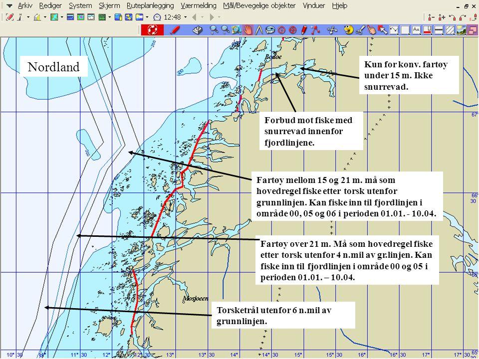 Nordland Nordland Kun for konv. fartøy under 15 m. Ikke snurrevad.